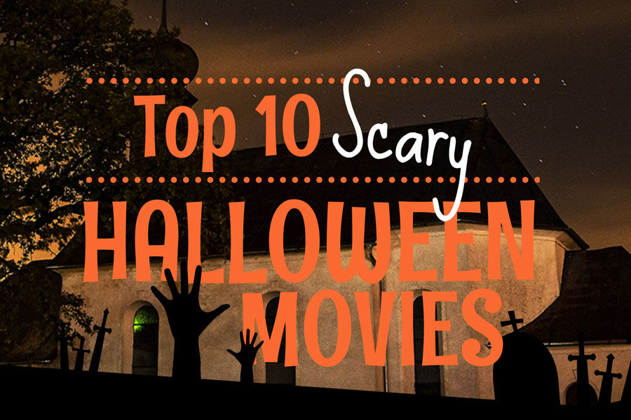 10 movies that will scare your pants off