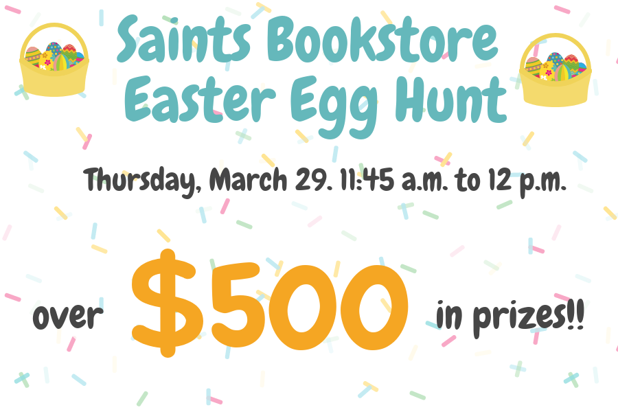 The Saints bookstore  Easter egg hunt will contain eggs with over 500 dollars worth of prizes.