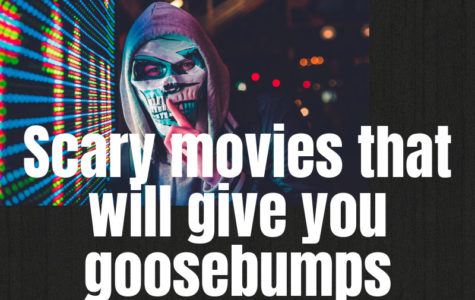 Scary movies that will give you goosebumps
