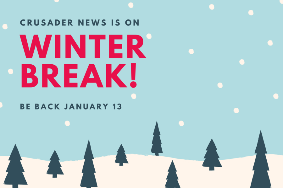 Winter Break, be back Jan. 13