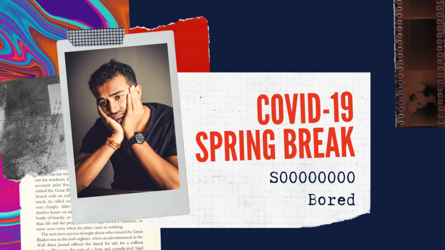 The extended COVID-19 spring break has many students feeling bored because they can't go out and do much.