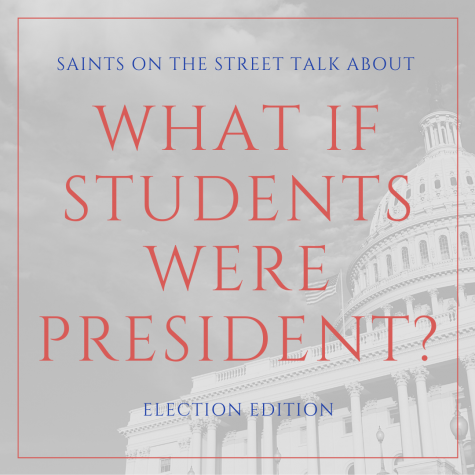 Saints on the Street: What if students were president?